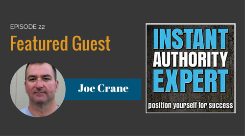 Joe Crane Interview on Instant Authority Expert