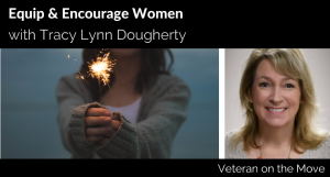 Equip and Encourage Women Mil Spouse Tracy Doughtery