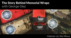 Memorial Wraps and Sua Sponte Design with Army Veteran George Diaz