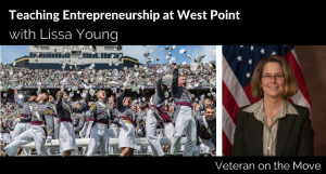 Teaching Entrepreneurship at West Point with Army Veteran Lissa Young