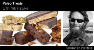 Paleo Treats with Navy Veteran Nik Hawks
