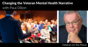 Changing the Veteran Mental Health Narrative with Paul Dillon